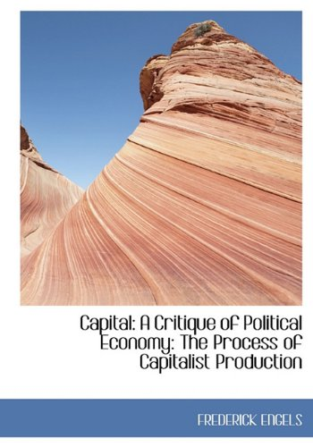 9781140543671: Capital: A Critique of Political Economy: The Process of Capitalist Production
