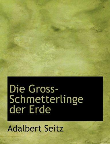 9781140546719: Die Gross-Schmetterlinge Der Erde (German Edition)