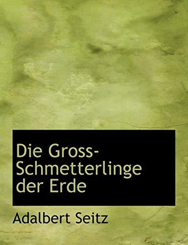 9781140546726: Die Gross-Schmetterlinge Der Erde (German Edition)