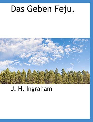 Das Geben Feju. (German Edition): Ingraham, J. H.