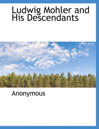 Ludwig Mohler and His Descendants: Anonymous