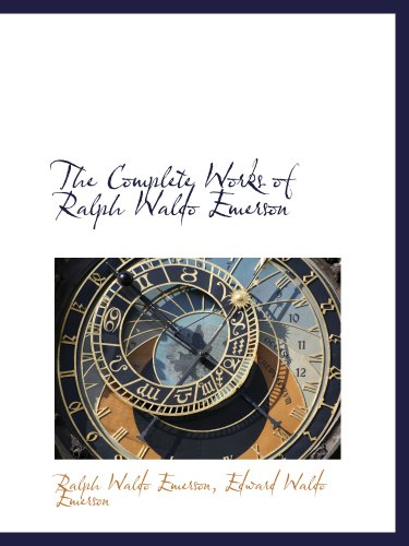 9781140567202: The Complete Works of Ralph Waldo Emerson