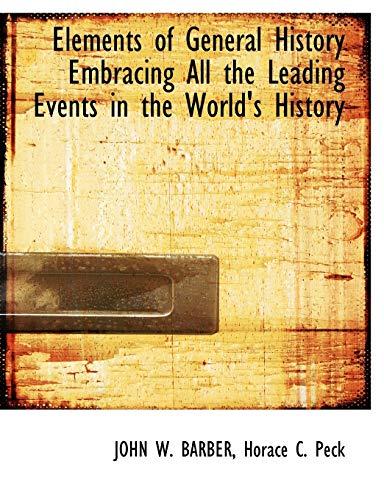 Beispielbild für Elements of General History Embracing All the Leading Events in the World's History (Paperback) zum Verkauf von The Book Depository