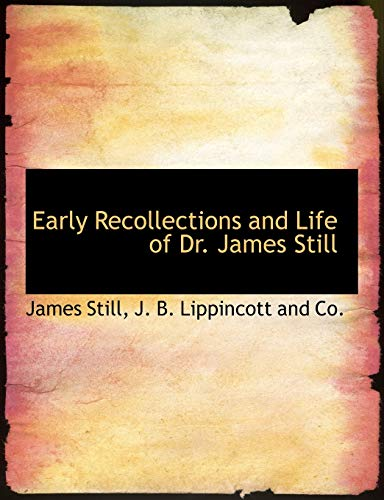 9781140570097: Early Recollections and Life of Dr. James Still