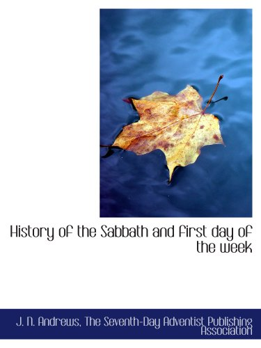 9781140571001: History of the Sabbath and first day of the week