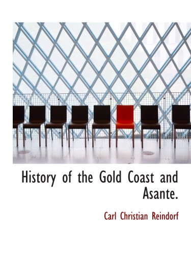 9781140572114: History of the Gold Coast and Asante.