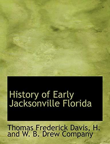 History of Early Jacksonville Florida: Davis, Thomas Frederick;