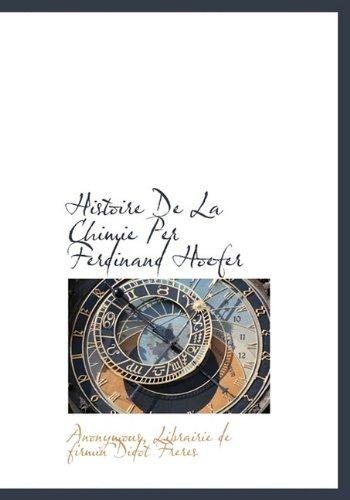 9781140574422: Histoire De La Chimie Per Ferdinand Hoefer (French Edition)