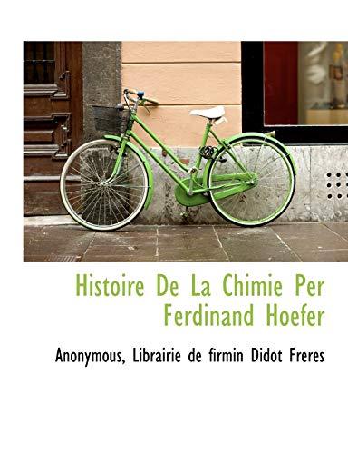 9781140574439: Histoire De La Chimie Per Ferdinand Hoefer (French Edition)