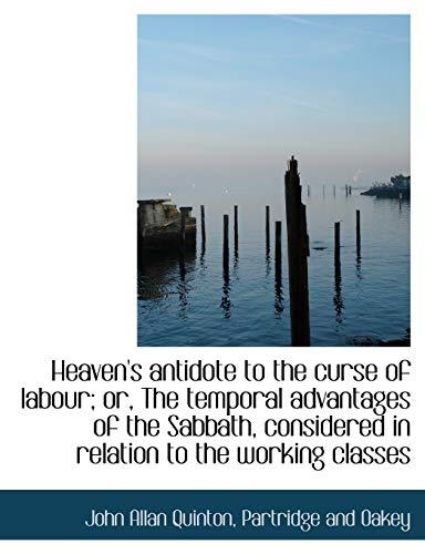 Heaven's Antidote to the Curse of Labour;: John Allan Quinton