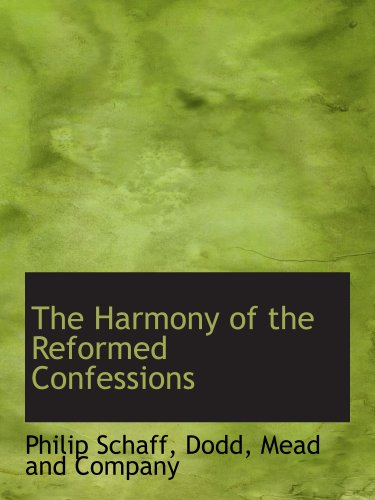 9781140576501: The Harmony of the Reformed Confessions
