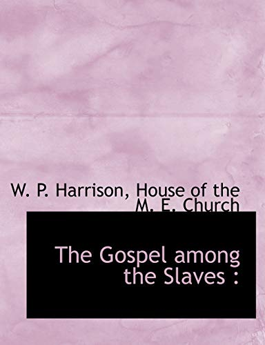 9781140578819: The Gospel among the Slaves