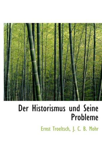 9781140580133: Der Historismus Und Seine Probleme