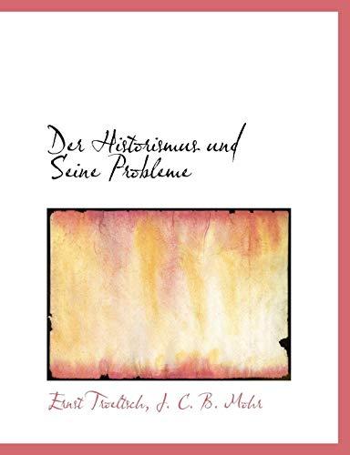 9781140580140: Der Historismus Und Seine Probleme