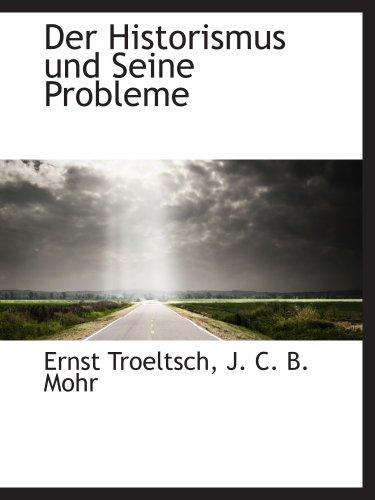 9781140580157: Der Historismus und Seine Probleme