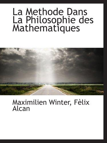 9781140580997: La Methode Dans La Philosophie des Mathematiques