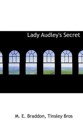Lady Audley's Secret: M. E. Braddon
