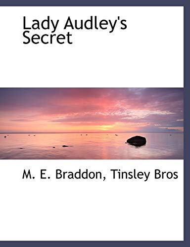 Lady Audley's Secret (9781140581291) by M. E. Braddon