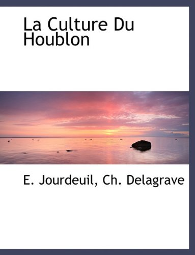 9781140581406: La Culture Du Houblon (French Edition)