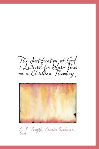 9781140582618: The Justification of God: Lectures for War-Time on a Christian Theodicy