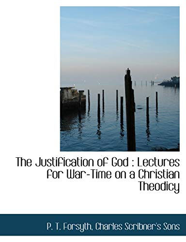 9781140582625: The Justification of God: Lectures for War-Time on a Christian Theodicy