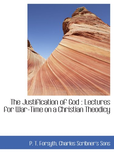 9781140582632: The Justification of God : Lectures for War-Time on a Christian Theodicy