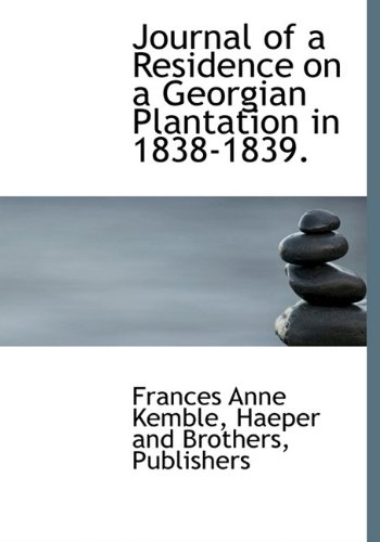 9781140583158: Journal of a Residence on a Georgian Plantation in 1838-1839.