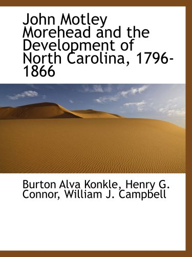 9781140583813: John Motley Morehead and the Development of North Carolina, 1796-1866