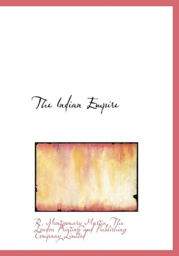 9781140587361: The Indian Empire