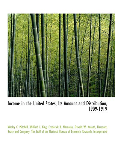 9781140587637: Income in the United States, Its Amount and Distribution, 1909-1919