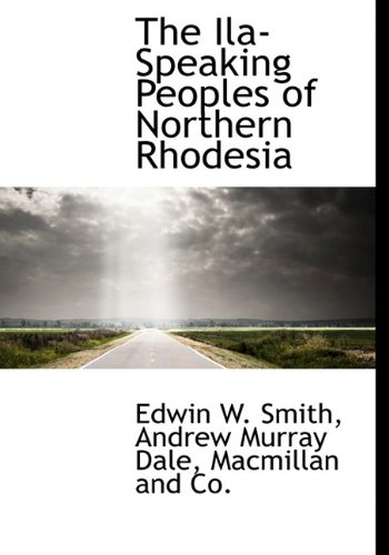 9781140588313: The Ila-Speaking Peoples of Northern Rhodesia