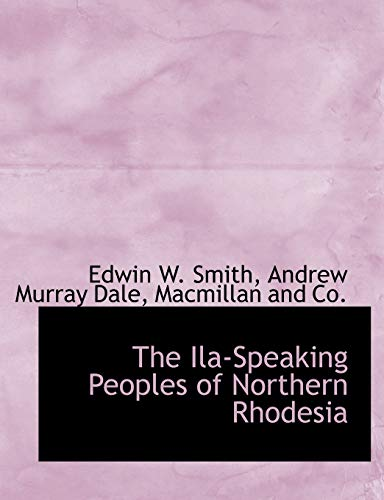 9781140588320: The Ila-Speaking Peoples of Northern Rhodesia