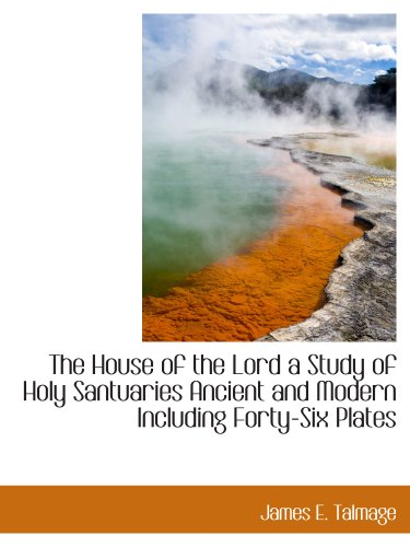 9781140589365: The House of the Lord a Study of Holy Santuaries Ancient and Modern Including Forty-Six Plates