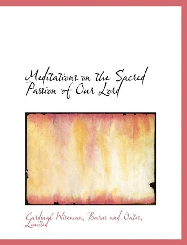 9781140590835: Meditations on the Sacred Passion of Our Lord