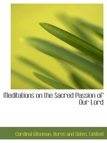 9781140590859: Meditations on the Sacred Passion of Our Lord
