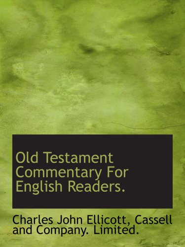 Old Testament Commentary For English Readers. (1140600478) by Ellicott, Charles John; Cassell and Company. Limited., .