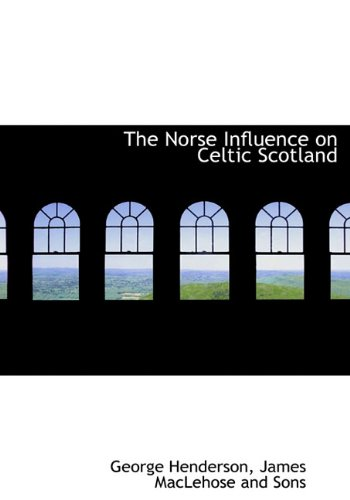 9781140603221: The Norse Influence on Celtic Scotland