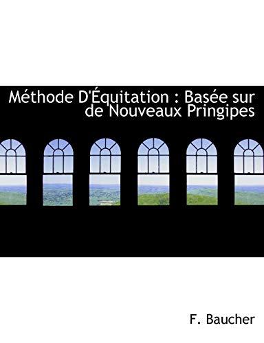 9781140606055: Méthode D'Équitation: Basée sur de Nouveaux Pringipes (French Edition)