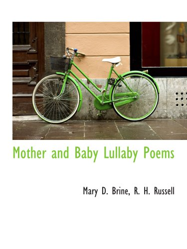Mother and Baby Lullaby Poems (1140606212) by Brine, Mary D.; R. H. Russell, .