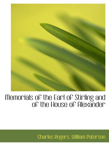 9781140609315: Memorials of the Earl of Stirling and of the House of Alexander