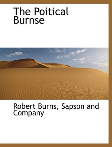 The Poitical Burnse (9781140612308) by Robert Burns