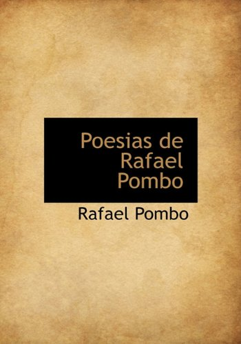 9781140612599: Poesias de Rafael Pombo (Spanish Edition)