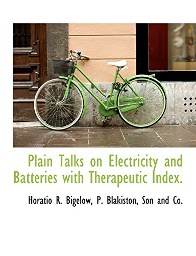 9781140613886: Plain Talks on Electricity and Batteries with Therapeutic Index.