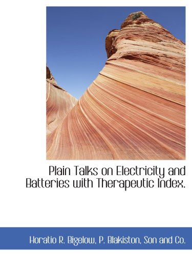 9781140613893: Plain Talks on Electricity and Batteries with Therapeutic Index.