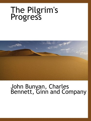 The Pilgrim's Progress (9781140614296) by Ginn and Company; John Bunyan; Charles Bennett