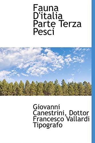 Fauna D'Italia Parte Terza Pesci (Hardback): Giovanni Canestrini