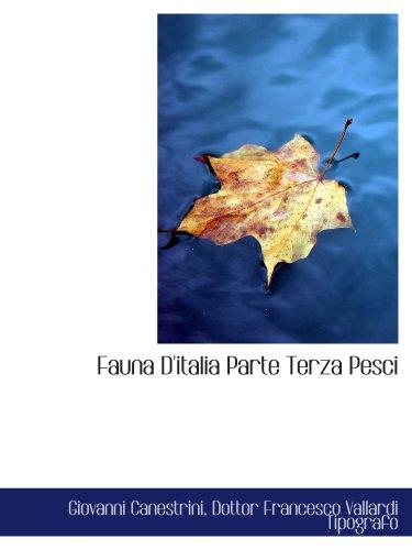Fauna D'italia Parte Terza Pesci: Giovanni Canestrini