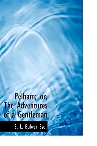 9781140615354: Pelham; or, The Adventures of a Gentleman