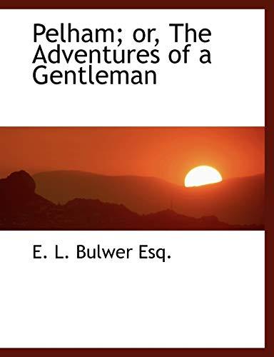 9781140615361: Pelham; or, The Adventures of a Gentleman