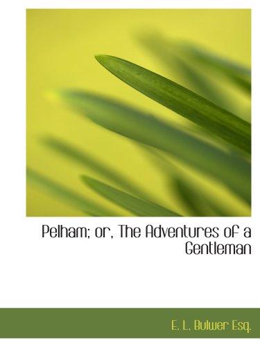 9781140615378: Pelham; or, The Adventures of a Gentleman